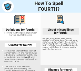 fourth, spellcheck fourth, how to spell fourth, how do you spell fourth, correct spelling for fourth