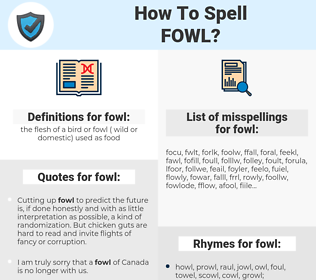fowl, spellcheck fowl, how to spell fowl, how do you spell fowl, correct spelling for fowl