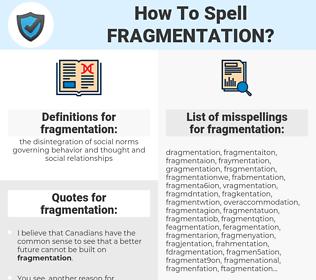 fragmentation, spellcheck fragmentation, how to spell fragmentation, how do you spell fragmentation, correct spelling for fragmentation