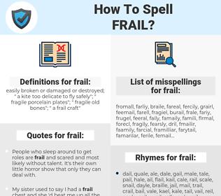 frail, spellcheck frail, how to spell frail, how do you spell frail, correct spelling for frail