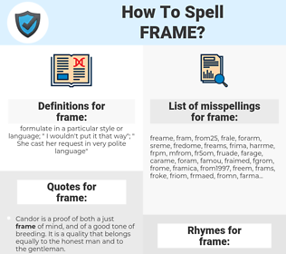 frame, spellcheck frame, how to spell frame, how do you spell frame, correct spelling for frame