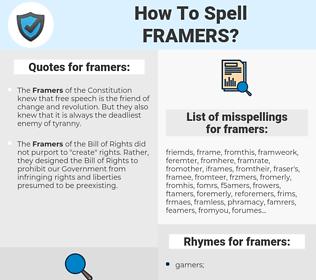 framers, spellcheck framers, how to spell framers, how do you spell framers, correct spelling for framers