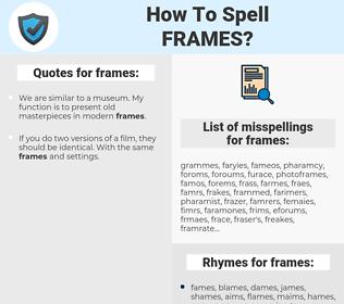 frames, spellcheck frames, how to spell frames, how do you spell frames, correct spelling for frames