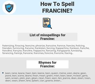 Francine, spellcheck Francine, how to spell Francine, how do you spell Francine, correct spelling for Francine