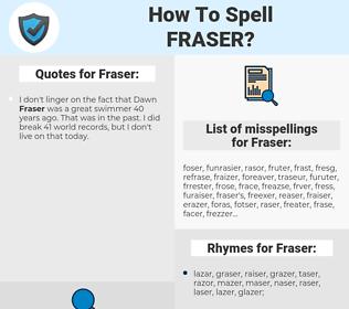Fraser, spellcheck Fraser, how to spell Fraser, how do you spell Fraser, correct spelling for Fraser