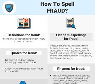 fraud, spellcheck fraud, how to spell fraud, how do you spell fraud, correct spelling for fraud