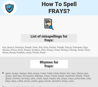 frays, spellcheck frays, how to spell frays, how do you spell frays, correct spelling for frays
