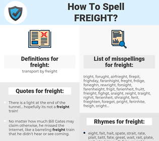 freight, spellcheck freight, how to spell freight, how do you spell freight, correct spelling for freight
