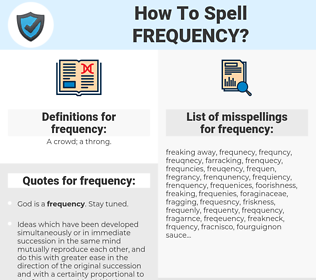 frequency, spellcheck frequency, how to spell frequency, how do you spell frequency, correct spelling for frequency