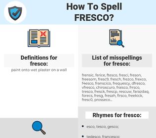fresco, spellcheck fresco, how to spell fresco, how do you spell fresco, correct spelling for fresco