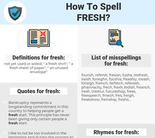 fresh, spellcheck fresh, how to spell fresh, how do you spell fresh, correct spelling for fresh