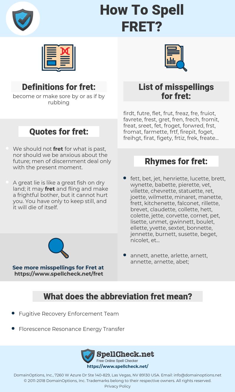 fret, spellcheck fret, how to spell fret, how do you spell fret, correct spelling for fret