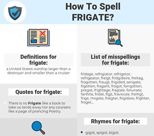frigate, spellcheck frigate, how to spell frigate, how do you spell frigate, correct spelling for frigate