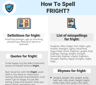 fright, spellcheck fright, how to spell fright, how do you spell fright, correct spelling for fright