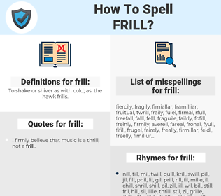 frill, spellcheck frill, how to spell frill, how do you spell frill, correct spelling for frill