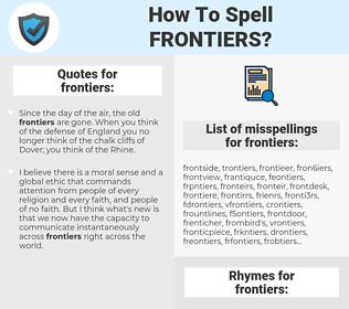 frontiers, spellcheck frontiers, how to spell frontiers, how do you spell frontiers, correct spelling for frontiers