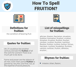 fruition, spellcheck fruition, how to spell fruition, how do you spell fruition, correct spelling for fruition