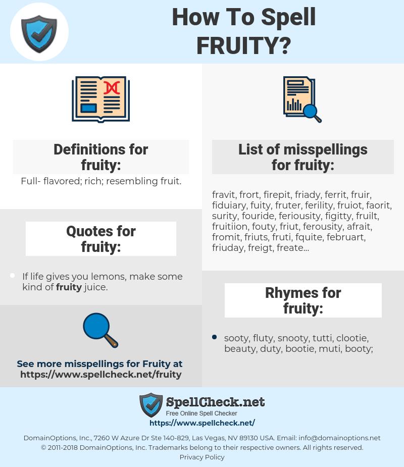 fruity, spellcheck fruity, how to spell fruity, how do you spell fruity, correct spelling for fruity