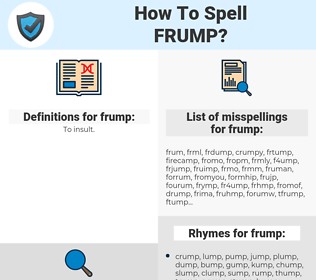 frump, spellcheck frump, how to spell frump, how do you spell frump, correct spelling for frump