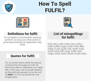 fulfil, spellcheck fulfil, how to spell fulfil, how do you spell fulfil, correct spelling for fulfil