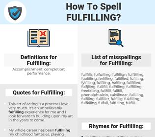 Fulfilling, spellcheck Fulfilling, how to spell Fulfilling, how do you spell Fulfilling, correct spelling for Fulfilling