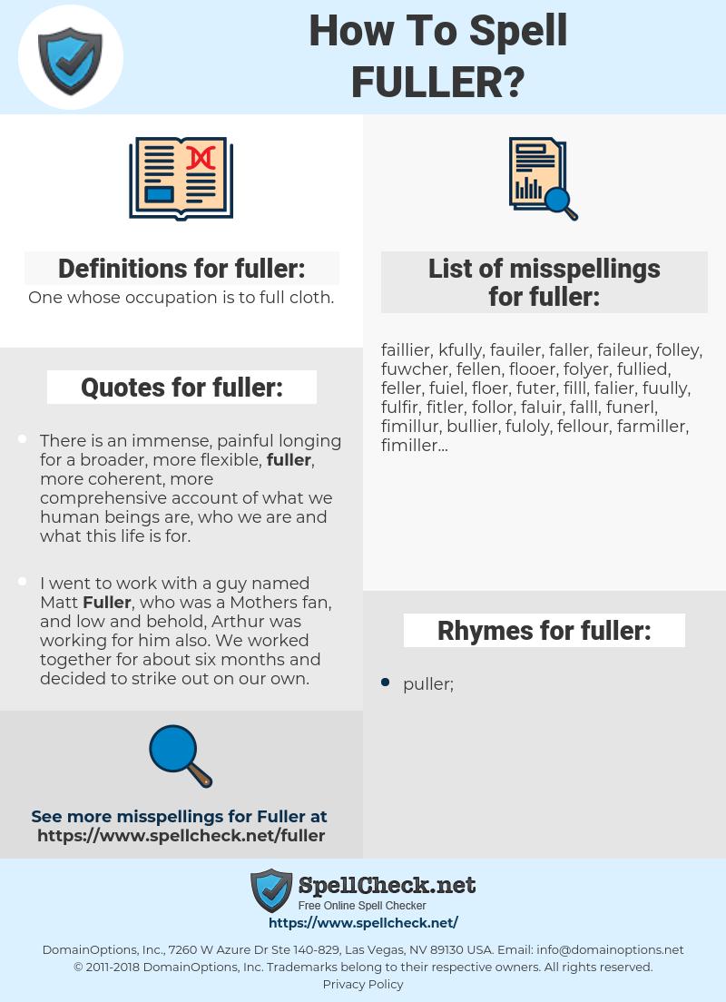 fuller, spellcheck fuller, how to spell fuller, how do you spell fuller, correct spelling for fuller