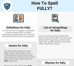 fully, spellcheck fully, how to spell fully, how do you spell fully, correct spelling for fully