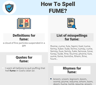 fume, spellcheck fume, how to spell fume, how do you spell fume, correct spelling for fume
