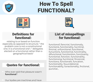 functional, spellcheck functional, how to spell functional, how do you spell functional, correct spelling for functional