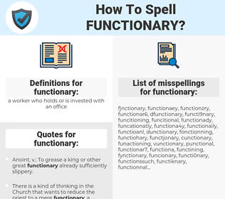 functionary, spellcheck functionary, how to spell functionary, how do you spell functionary, correct spelling for functionary