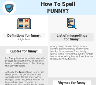 funny, spellcheck funny, how to spell funny, how do you spell funny, correct spelling for funny
