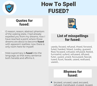 fused, spellcheck fused, how to spell fused, how do you spell fused, correct spelling for fused