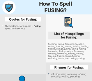 Fusing, spellcheck Fusing, how to spell Fusing, how do you spell Fusing, correct spelling for Fusing