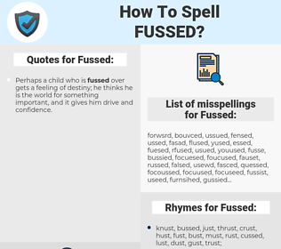 Fussed, spellcheck Fussed, how to spell Fussed, how do you spell Fussed, correct spelling for Fussed