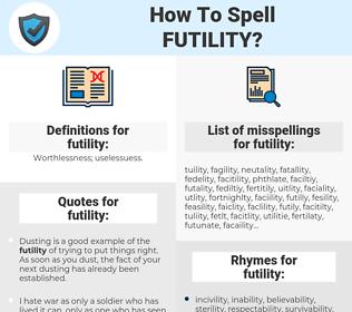 futility, spellcheck futility, how to spell futility, how do you spell futility, correct spelling for futility