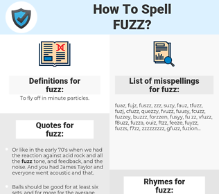 fuzz, spellcheck fuzz, how to spell fuzz, how do you spell fuzz, correct spelling for fuzz