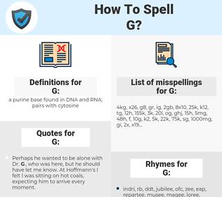 G, spellcheck G, how to spell G, how do you spell G, correct spelling for G