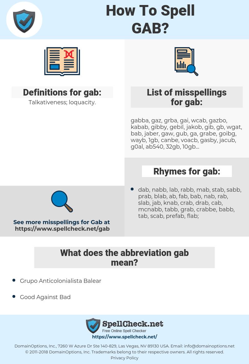 gab, spellcheck gab, how to spell gab, how do you spell gab, correct spelling for gab
