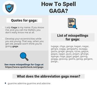 gaga, spellcheck gaga, how to spell gaga, how do you spell gaga, correct spelling for gaga