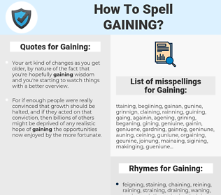 Gaining, spellcheck Gaining, how to spell Gaining, how do you spell Gaining, correct spelling for Gaining