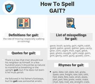 gait, spellcheck gait, how to spell gait, how do you spell gait, correct spelling for gait