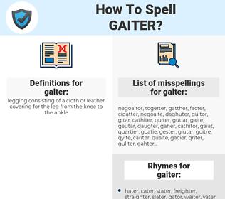 gaiter, spellcheck gaiter, how to spell gaiter, how do you spell gaiter, correct spelling for gaiter