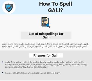 Gali, spellcheck Gali, how to spell Gali, how do you spell Gali, correct spelling for Gali