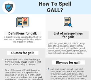 gall, spellcheck gall, how to spell gall, how do you spell gall, correct spelling for gall