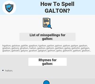 galton, spellcheck galton, how to spell galton, how do you spell galton, correct spelling for galton