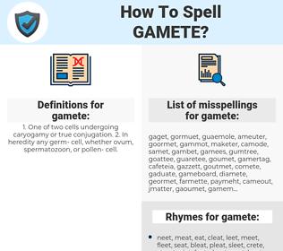 gamete, spellcheck gamete, how to spell gamete, how do you spell gamete, correct spelling for gamete
