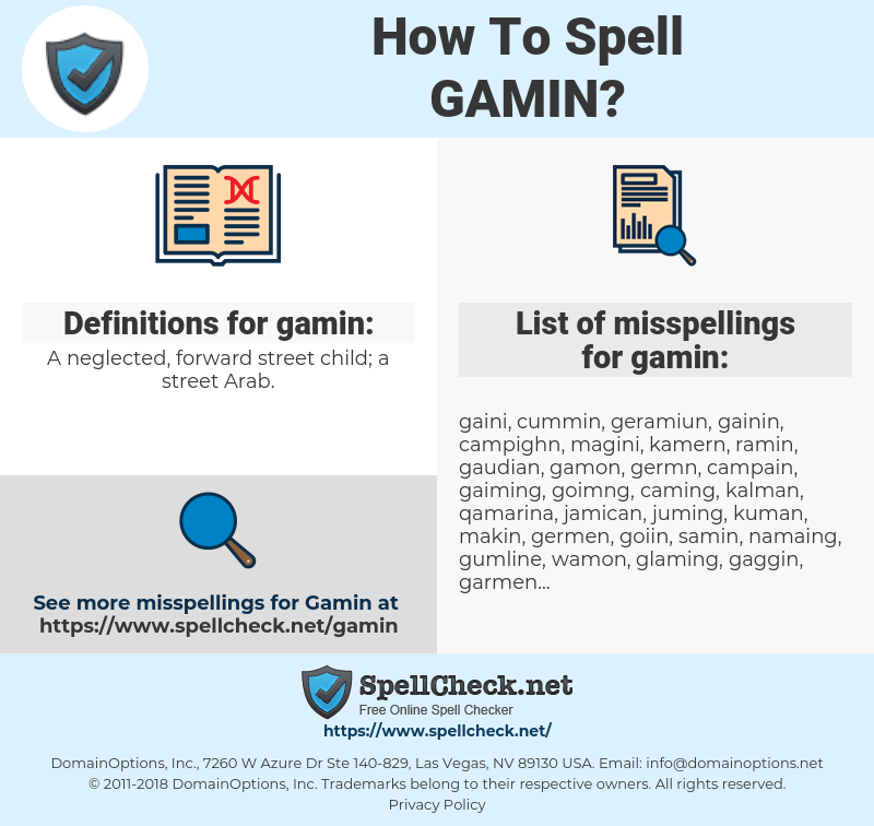 gamin, spellcheck gamin, how to spell gamin, how do you spell gamin, correct spelling for gamin