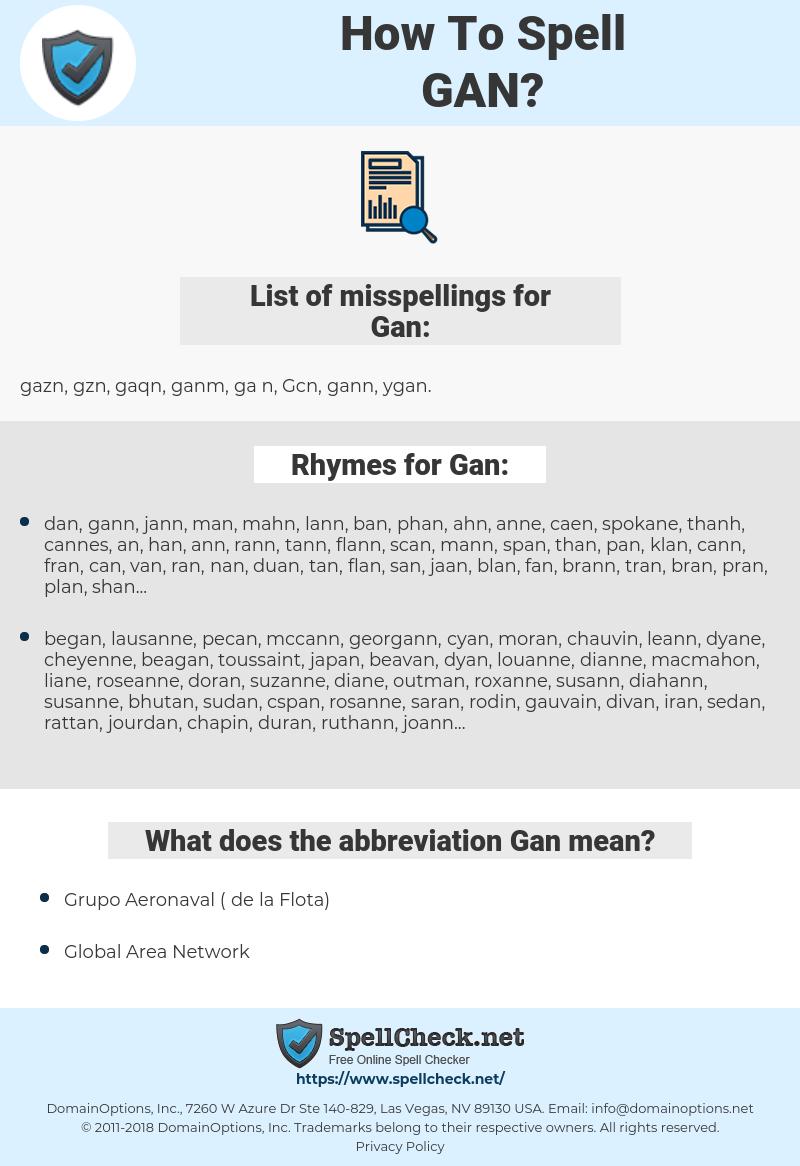 Gan, spellcheck Gan, how to spell Gan, how do you spell Gan, correct spelling for Gan