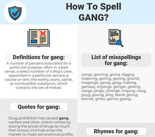 gang, spellcheck gang, how to spell gang, how do you spell gang, correct spelling for gang