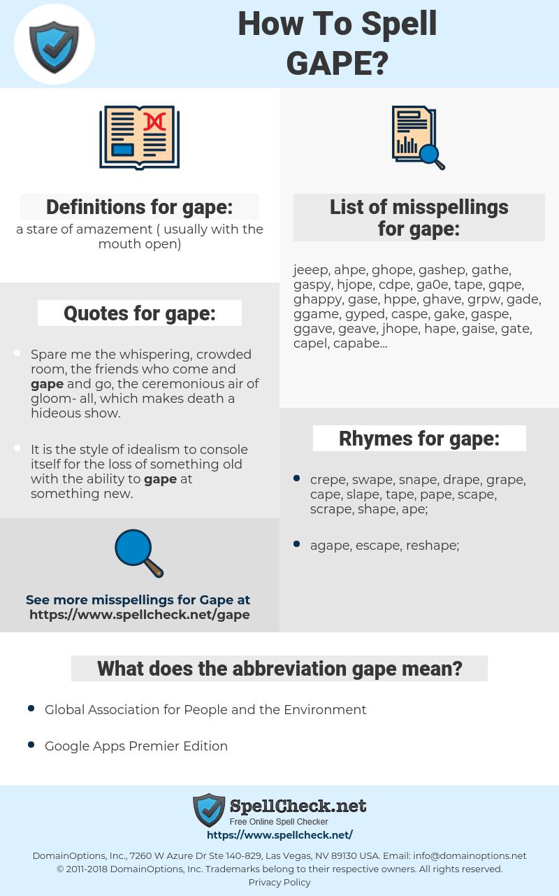 gape, spellcheck gape, how to spell gape, how do you spell gape, correct spelling for gape